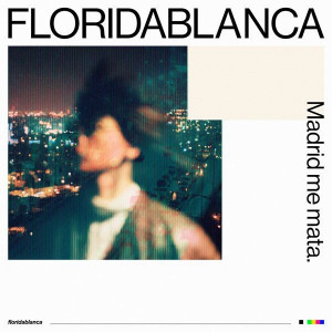 MADRID ME MATA. NUEVO SINGLE DE FLORIDABLANCA