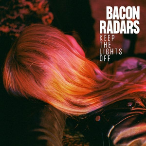 """KEEP THE LIGHT OFF"" ES  EL ALBUM DEBUT DE BACON RADARS Y SU GARAGE BALEAR"