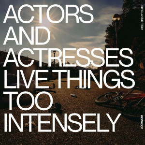 LOOKMOM PRESENTA «ACTORS AND ACTRESSES LIVE THINGS TOO INTENSELY»