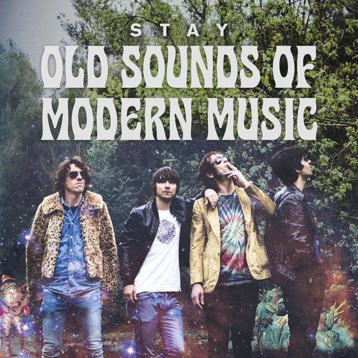 STAY. OLD SOUNDS OF MODERN MUSIC